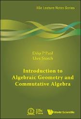 Introduction To Algebraic Geometry And Commutative Algebra - Dilip P Patil Uwe Storch