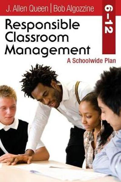 Responsible Classroom Management, Grades 6-12 - J. Allen Queen