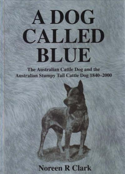 A Dog Called Blue - Noreen R. Clark