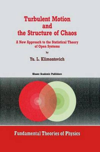Turbulent Motion and the Structure of Chaos - IU.L. Klimontovich