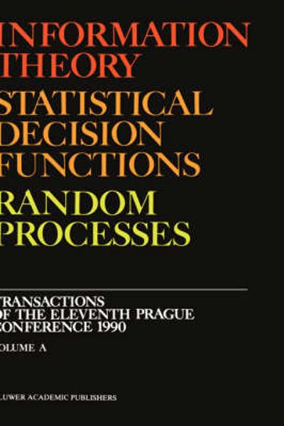 Information Theory, Statistical Decision Functions, Random Processes - Stanislav Kubik