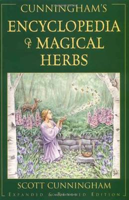 Encyclopaedia of Magical Herbs - Scott Cunningham