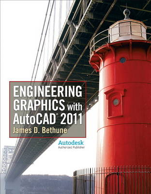 Engineering Graphics with AutoCAD 2011 - James D. Bethune