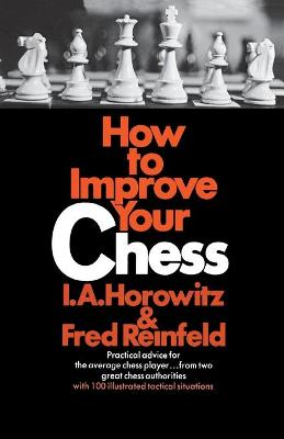 How to Improve Your Chess (Primary) - Horowitz