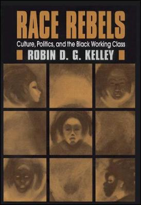 Race Rebels - Robin D. G Kelley