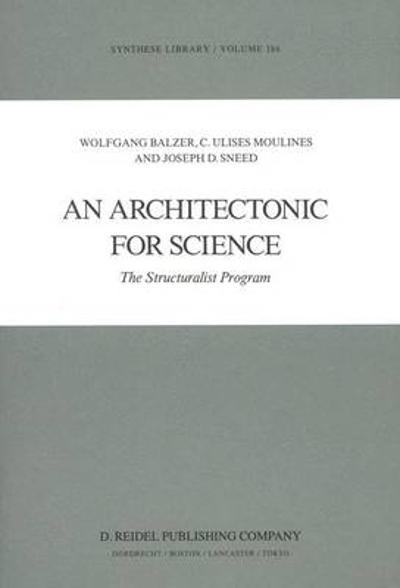 An Architectonic for Science - W. Balzer