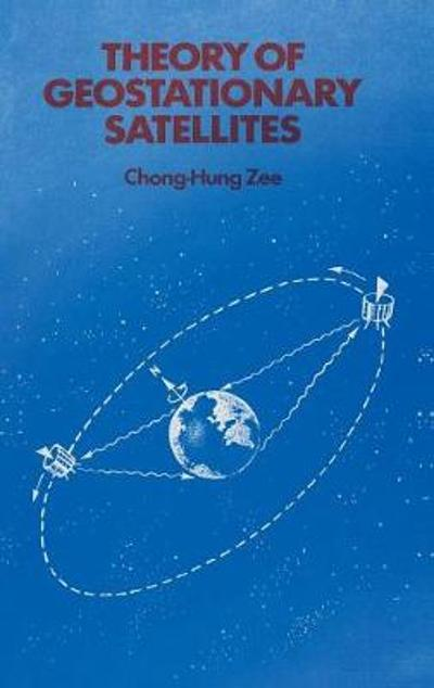 Theory of Geostationary Satellites - Chong-Hung Zee