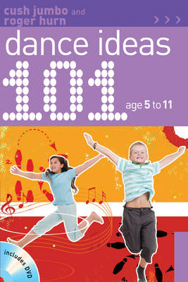 101 Dance Ideas Age 5-11 - Cush Jumbo
