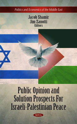 Public Opinion & Solution Prospects For Israeli-Palestinian Peace - Jacob Shamir