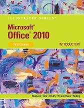 Microsoft (R) Office 2010 : Illustrated Introductory, First Course - David Beskeen Carol Cram Jennifer Duffy Lisa Friedrichsen