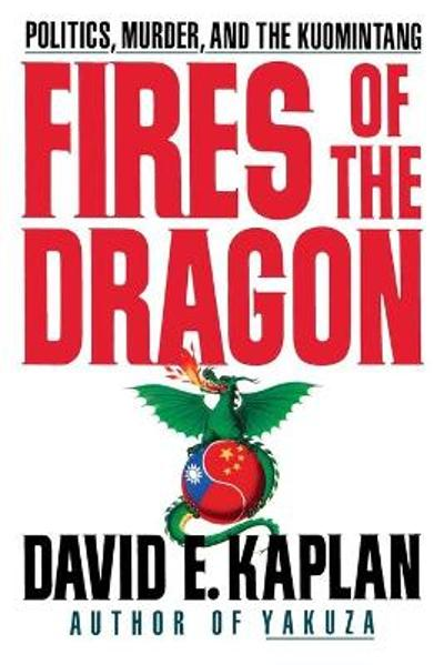 Fires of the Dragon - David E. Kaplan