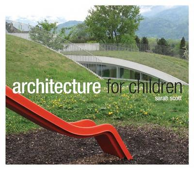Architecture for Children - Sarah Scott