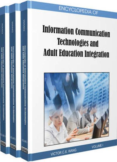 Encyclopedia of Information Communication Technologies and Adult Education Integration - Victor C. X. Wang