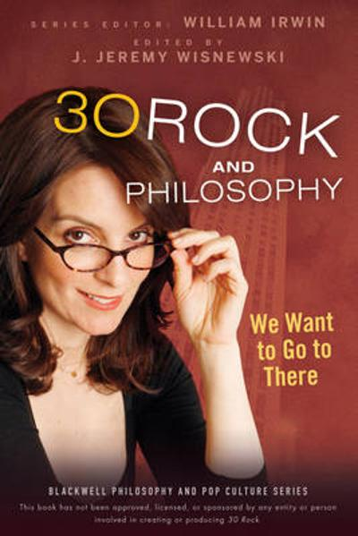 30 Rock and Philosophy - William Irwin