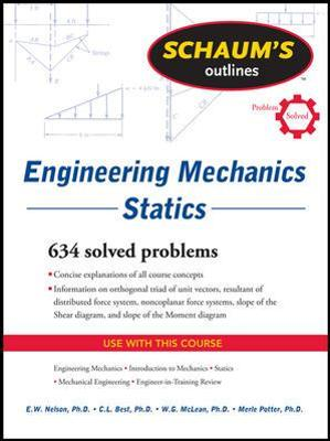 Schaum's Outline of Engineering Mechanics - E.W. Nelson