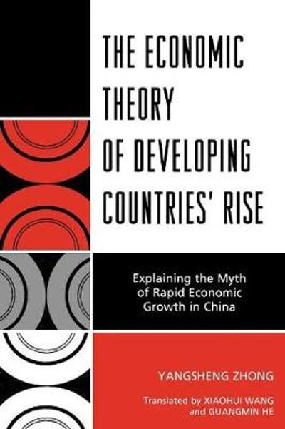 The Economic Theory of Developing Countries' Rise - Yangsheng Zhong