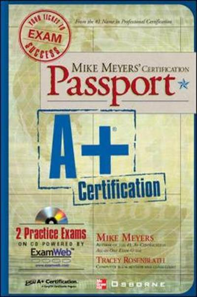 Mike Meyers' A+ Certification Passport - Mike Meyers