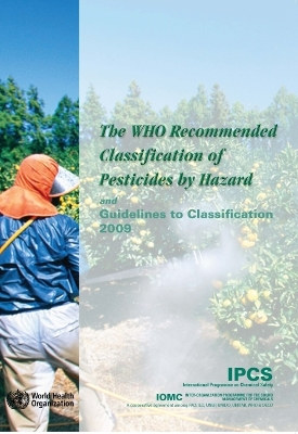 The Who Recommended Classification of Pesticides by Hazard and Guidelines to Classification - 