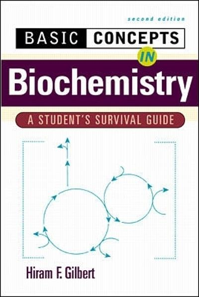 Basic Concepts in Biochemistry: A Student's Survival Guide - H.F. Gilbert