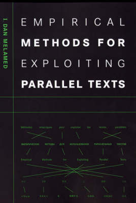 Empirical Methods for Exploiting Parallel Texts - I.Dan Melamed