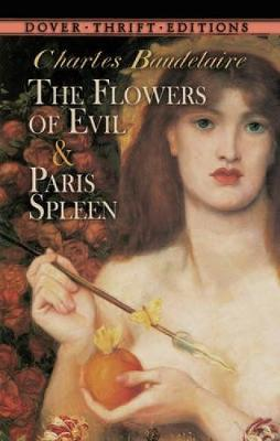 The Flowers of Evil: AND Paris Spleen - Charles Baudelaire