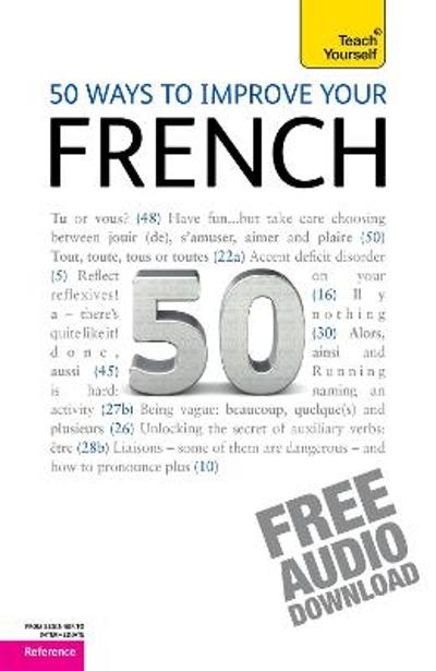 50 Ways to Improve your French: Teach Yourself - Lorna Wright