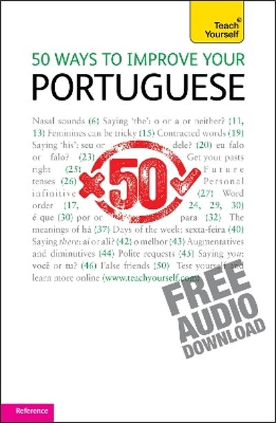 50 Ways to Improve your Portuguese: Teach Yourself - Helena Tostevin