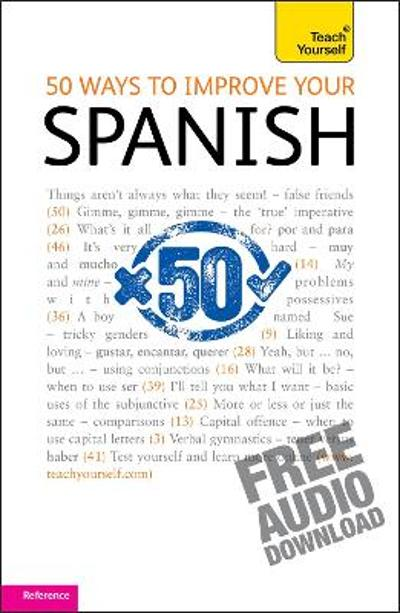 50 Ways to Improve your Spanish: Teach Yourself - Keith Chambers