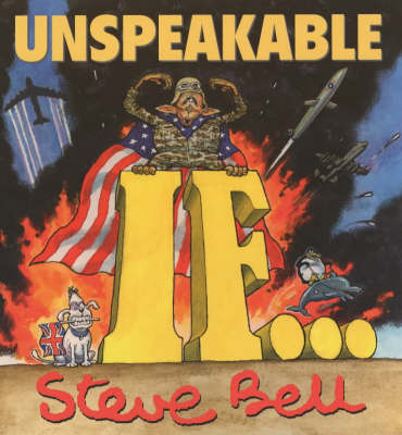 "Unspeakable ""If"" - Steve Bell"