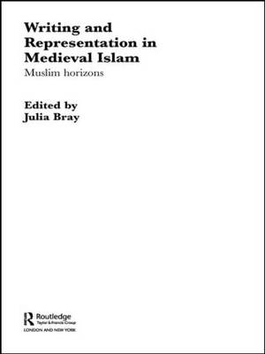 Writing and Representation in Medieval Islam - Julia Bray