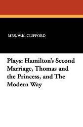 Plays - Mrs W K Clifford