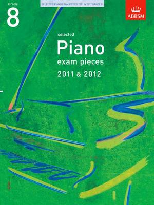 Selected Piano Exam Pieces 2011 & 2012, Grade 8 - ABRSM