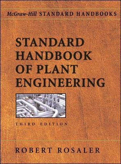 Standard Handbook of Plant Engineering - Robert C. Rosaler