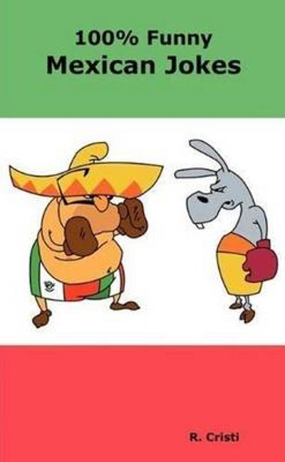 100% Funny Mexican Jokes - R. Cristi