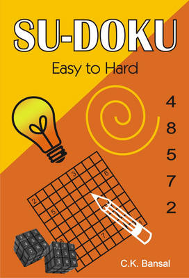 Su-doku: Easy to Hard - C.K. Bansal