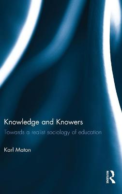 Knowledge and Knowers - Karl Maton