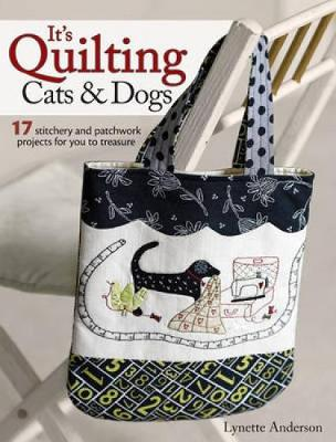 It's Quilting Cats and Dogs - Lynette Anderson