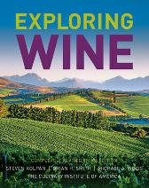 Exploring Wine - Steven Kolpan Brian H. Smith Michael A. Weiss The Culinary Institute of America (CIA)