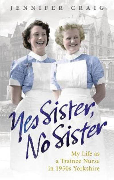 Yes Sister, No Sister - Jennifer Craig