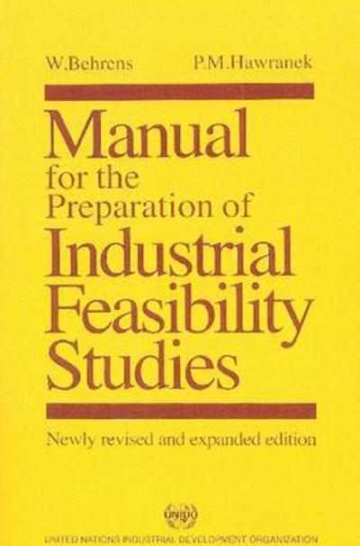 Manual for the Preparation of Industrial Feasibility Studies - W. Behrens