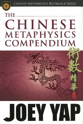 Chinese Metaphysics Compendium - Joey Yap
