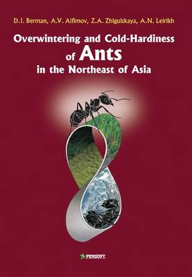 Overwintering and Cold-hardiness of Ants in the Northeast of Asia - D.I. Berman A.V. Alfimov Z. A. Zhigulskaya