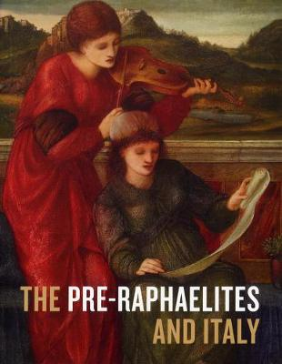 The Pre-Raphaelites and Italy - Colin Harrison