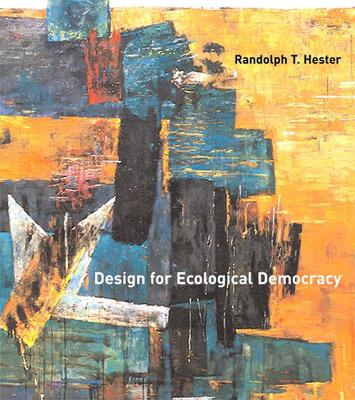 Design for Ecological Democracy - Randolph T. Hester