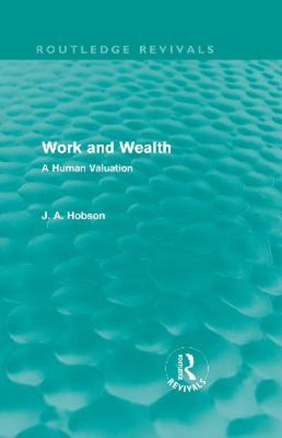 Work and Wealth - J. A. Hobson