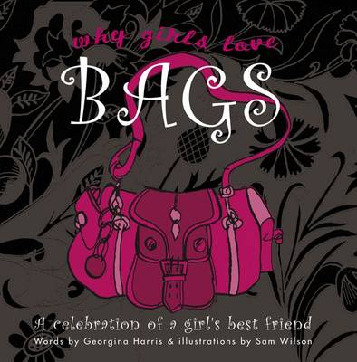 Why Girls Love Bags - Georgina Harris