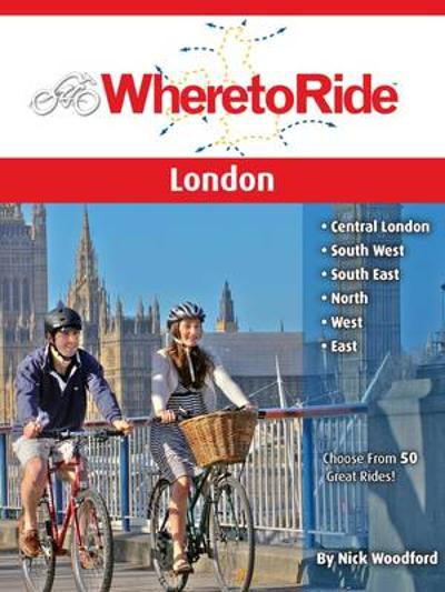 Where to Ride London - Nick Woodford