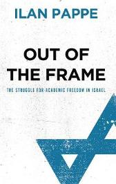 Out of the Frame - Ilan Pappe