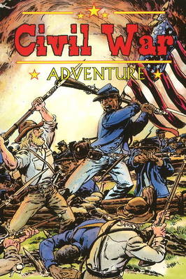 Civil War Adventure - Chuck Dixon