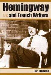Hemingway and French Writers - Ben Stoltzfus